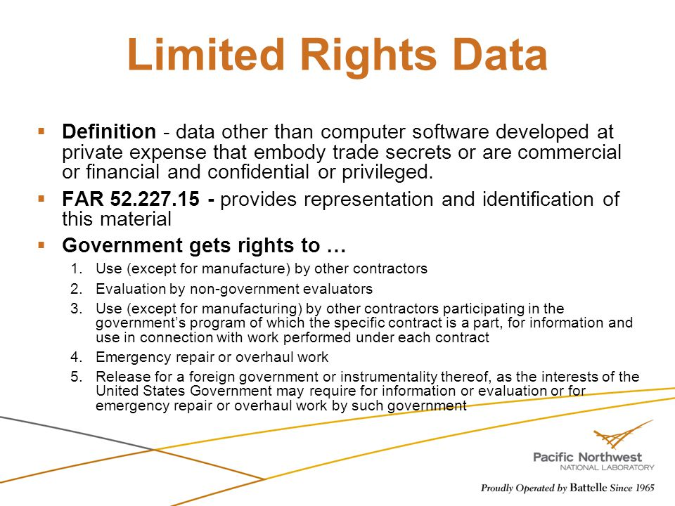 Limited Rights Data  Definition - data other than computer software developed at private expense that embody trade secrets or are commercial or finan