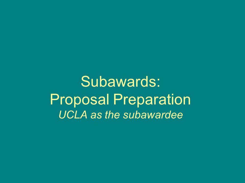 Subawards: Proposal Preparation UCLA as the subawardee