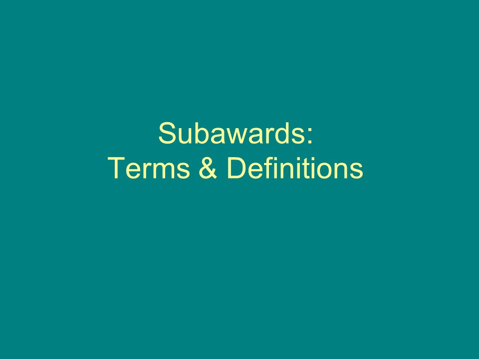 Subawards: Terms & Definitions