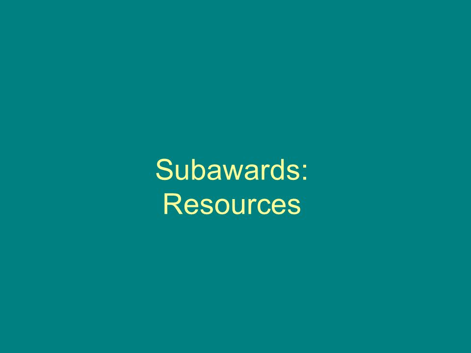 Subawards: Resources