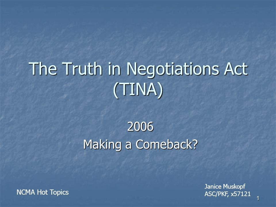 1 The Truth in Negotiations Act (TINA) 2006 Making a Comeback.