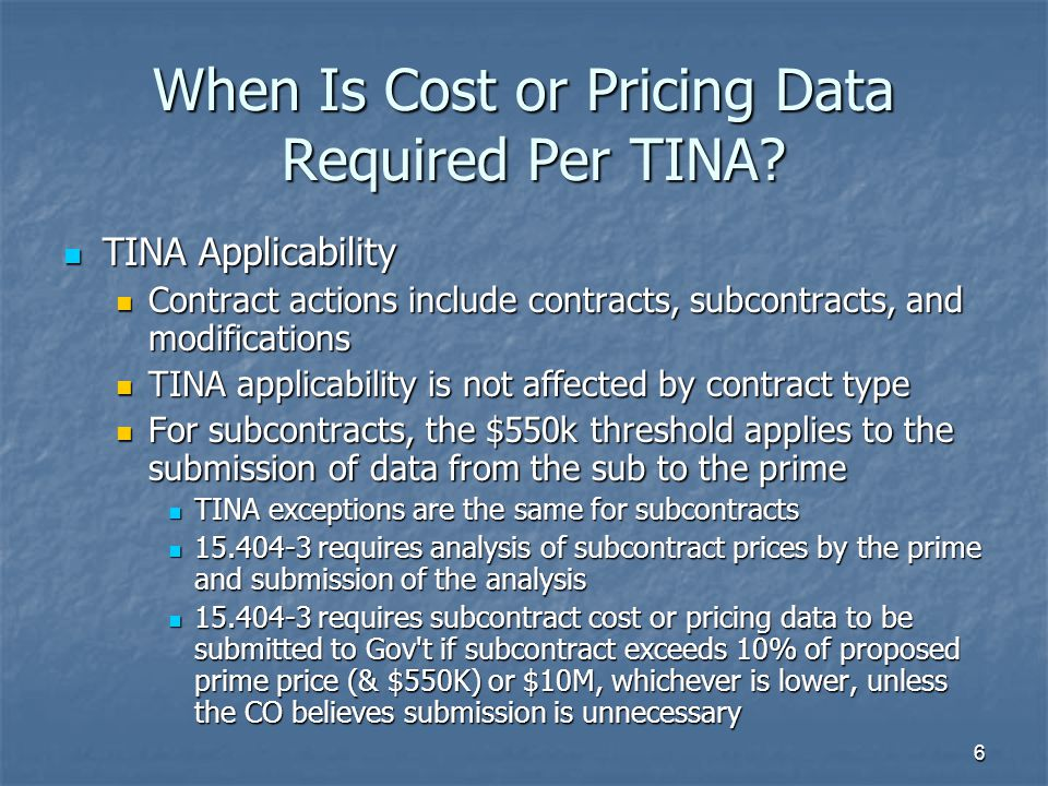 6 When Is Cost or Pricing Data Required Per TINA.
