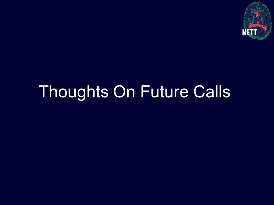 Thoughts On Future Calls