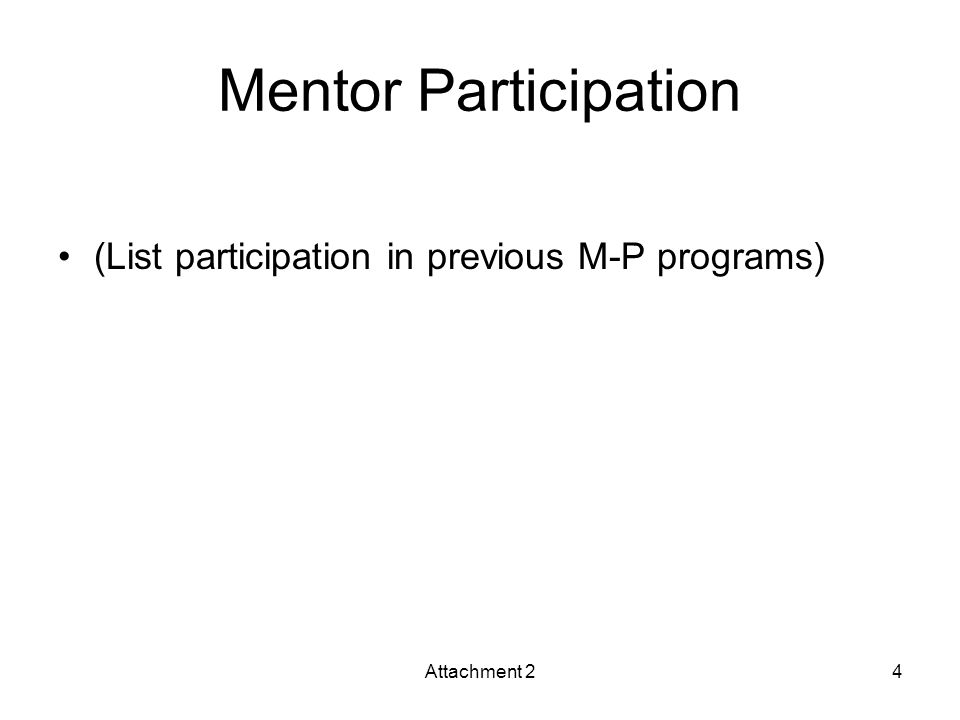 Mentor Participation (List participation in previous M-P programs) Attachment 24