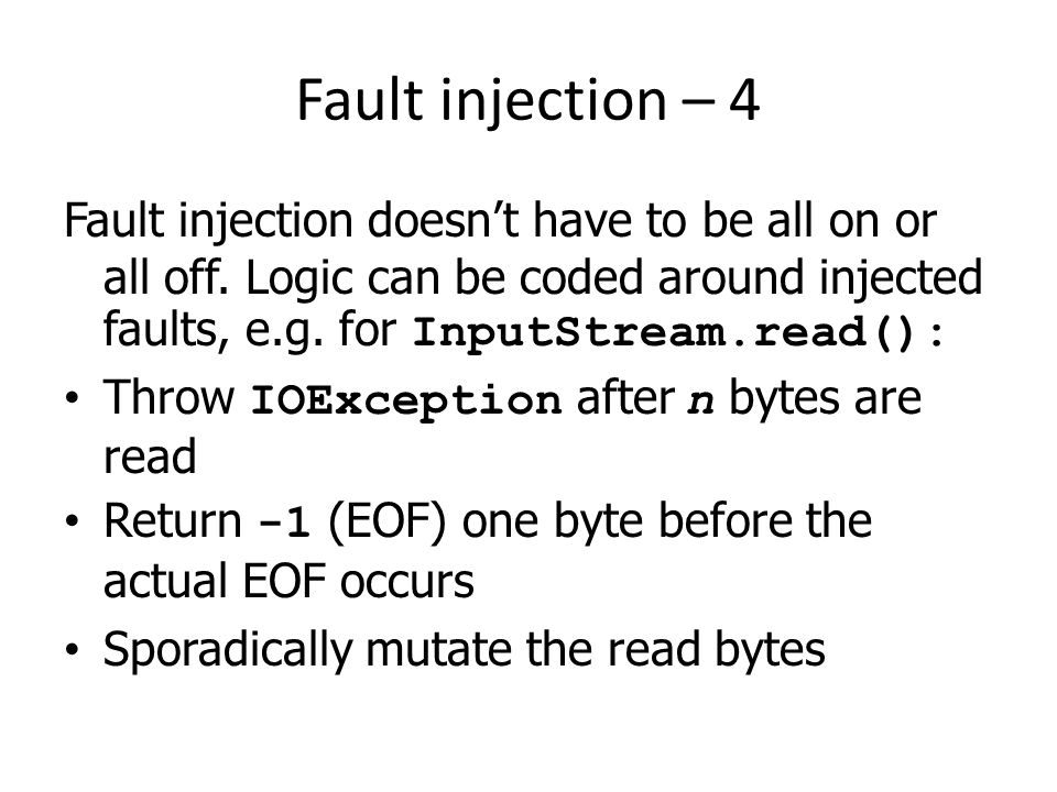 Fault injection – 4 Fault injection doesn't have to be all on or all off.