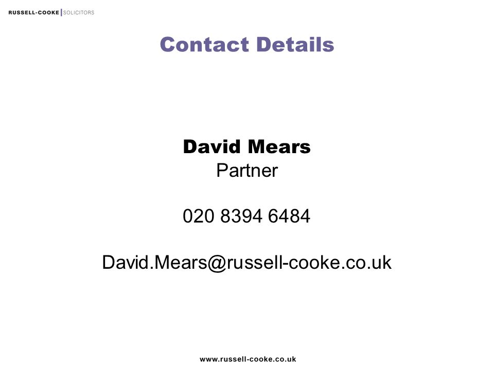Contact Details David Mears Partner 020 8394 6484 David.Mears@russell-cooke.co.uk