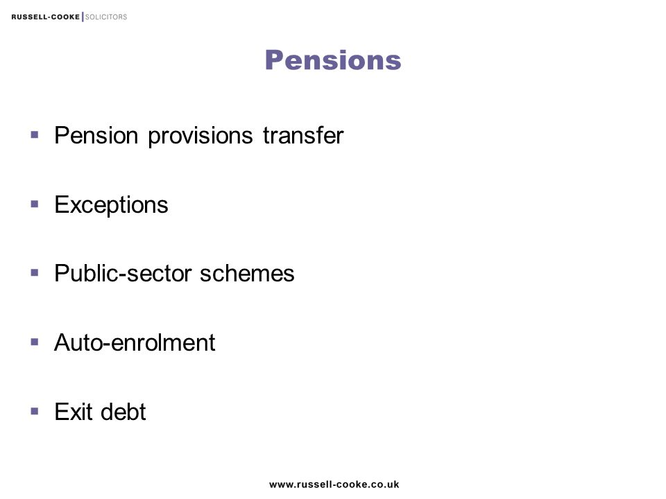 Pensions  Pension provisions transfer  Exceptions  Public-sector schemes  Auto-enrolment  Exit debt