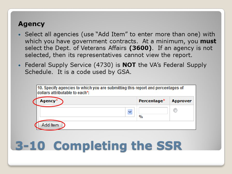 3-10 Completing the SSR Agency Select all agencies (use Add Item to enter more than one) with which you have government contracts.