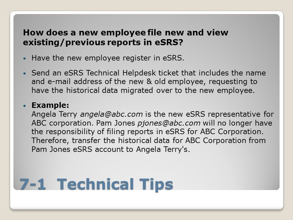7-1 Technical Tips How does a new employee file new and view existing/previous reports in eSRS.