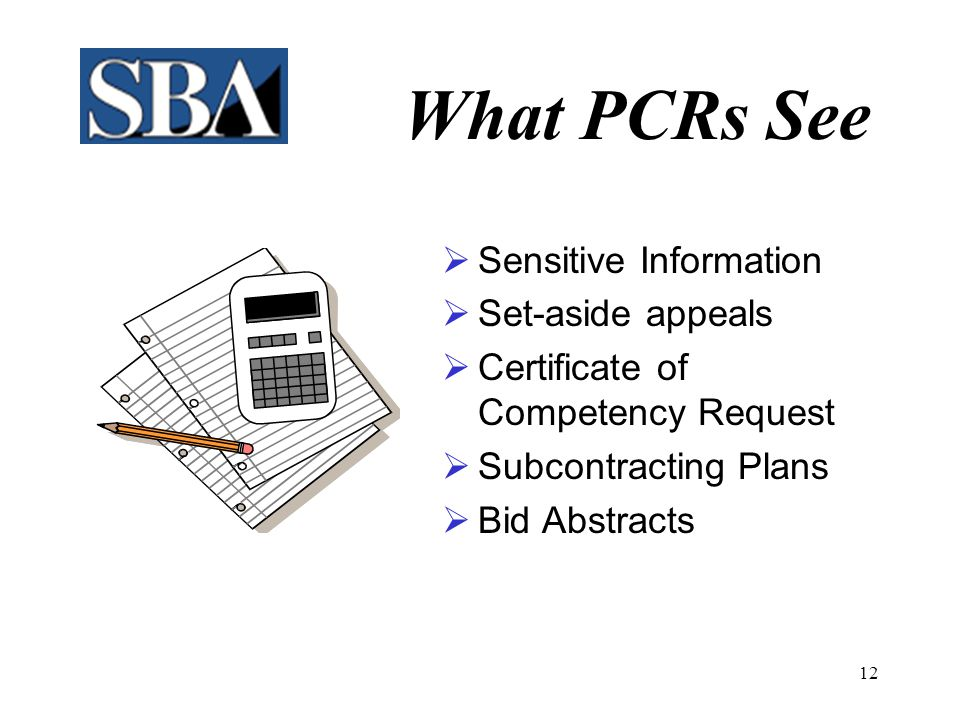 11 What PCRs See  Procurement Request  Purchase History  Synopses  Source Selection Criteria  A-76 Information