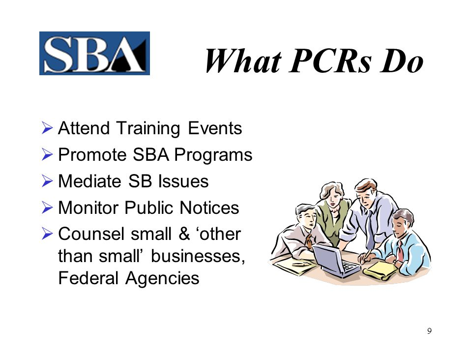 8 What PCRs Do  Perform Market Research  Provide Training  Perform Surveillance Reviews  Interface with Others  Perform Outreach