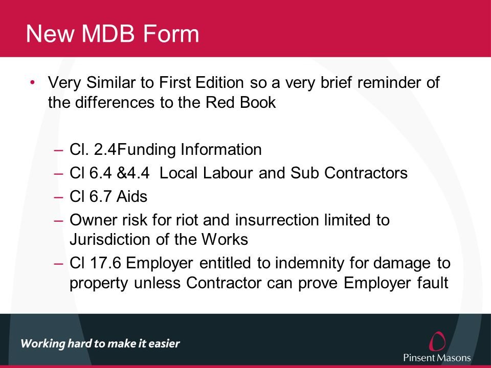 New MDB Form Very Similar to First Edition so a very brief reminder of the differences to the Red Book –Cl.
