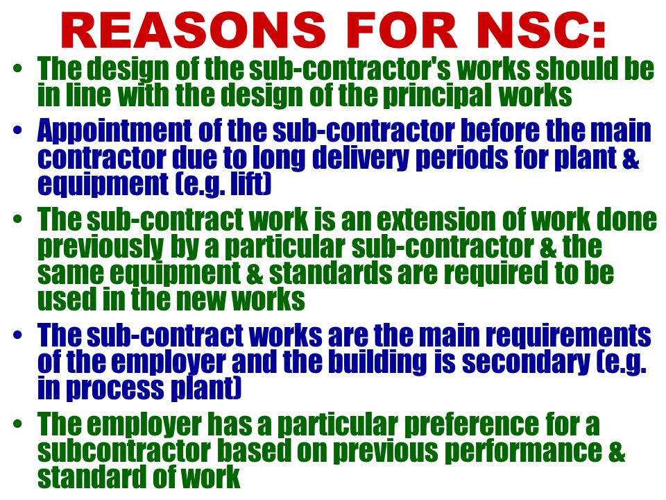LECTURE 7 CLAIMS RELATED TO SUB- CONTRACTORS Reasons for Nominated Sub-contractors Contractor's right to object NSC Nominated Sub-contractor's program