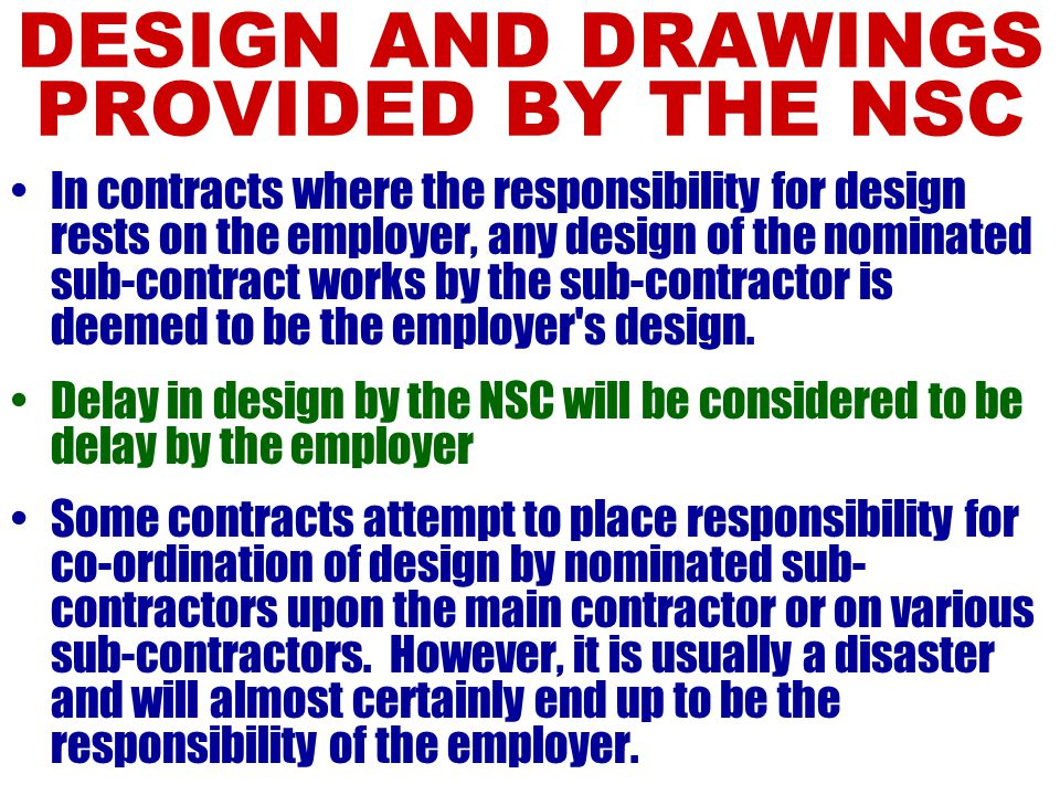 WHO GRANTS NSC EOT? It is the Main Contractor to grant EOT to the nominated sub-contractor, not the Architect However, the Main Contractor should obta