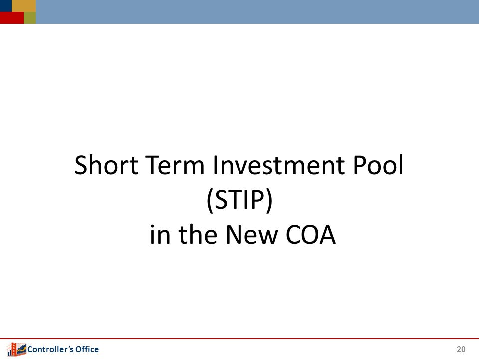 Controller's Office Short Term Investment Pool (STIP) in the New COA 20