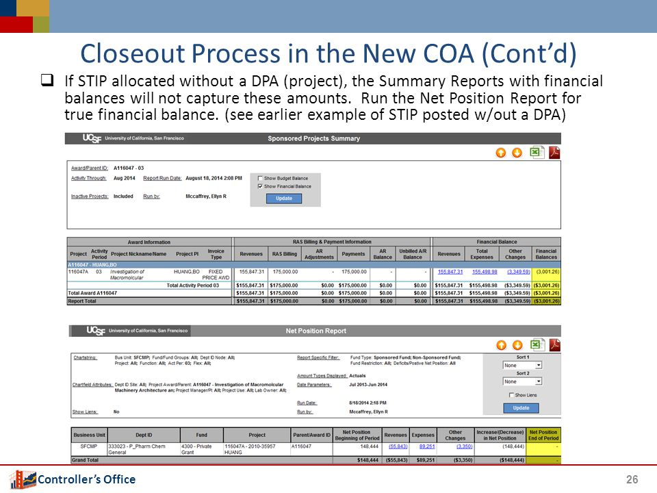 Controller's Office Closeout Process in the New COA (Cont'd)  If STIP allocated without a DPA (project), the Summary Reports with financial balances will not capture these amounts.