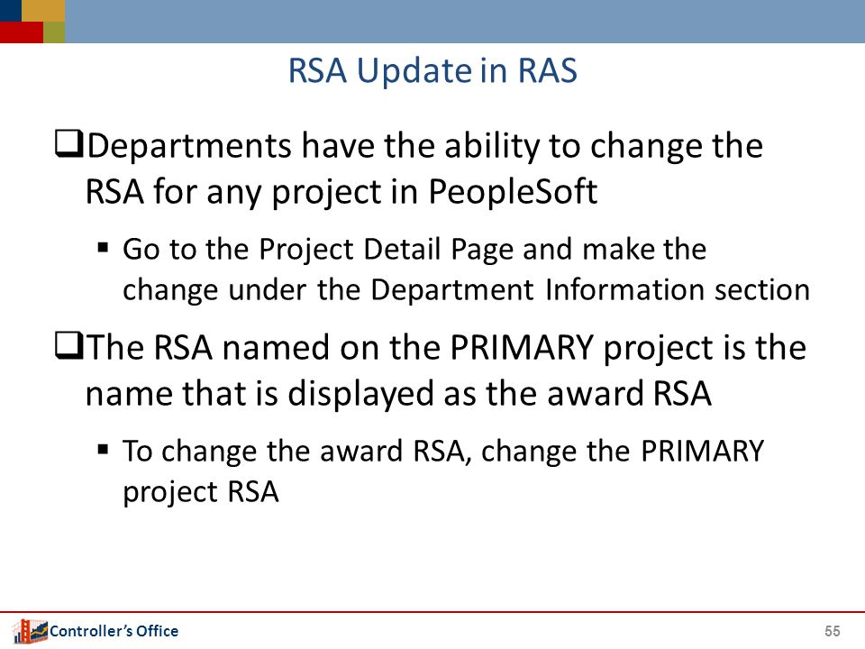 Controller's Office RSA Update in RAS  Departments have the ability to change the RSA for any project in PeopleSoft  Go to the Project Detail Page a