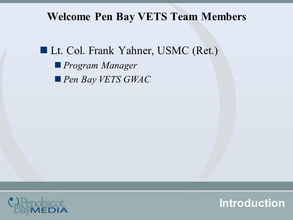 Welcome Pen Bay VETS Team Members Lt. Col.