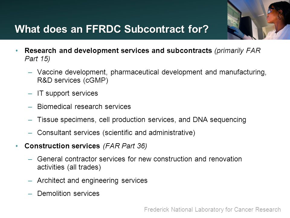 Frederick National Laboratory for Cancer Research What does an FFRDC Subcontract for.