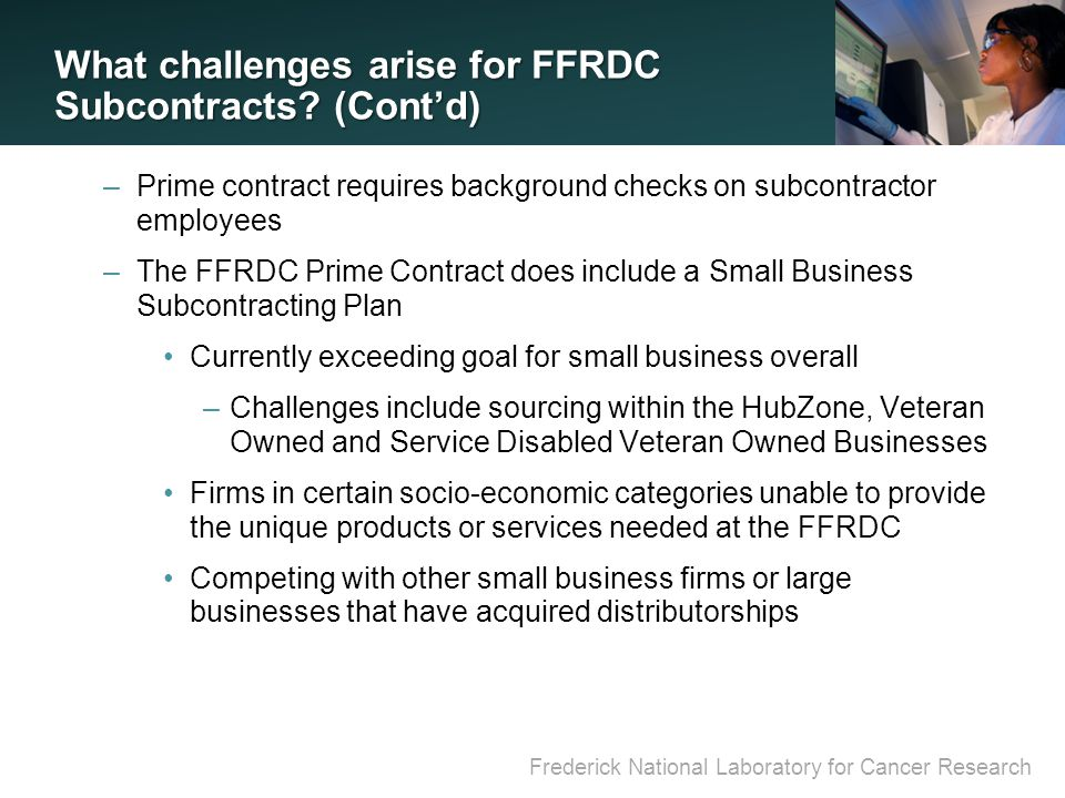 Frederick National Laboratory for Cancer Research What challenges arise for FFRDC Subcontracts.