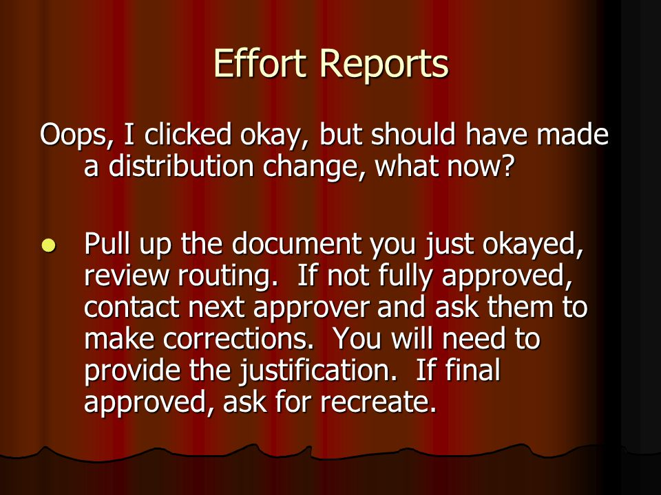 Effort Reports Oops, I clicked okay, but should have made a distribution change, what now.