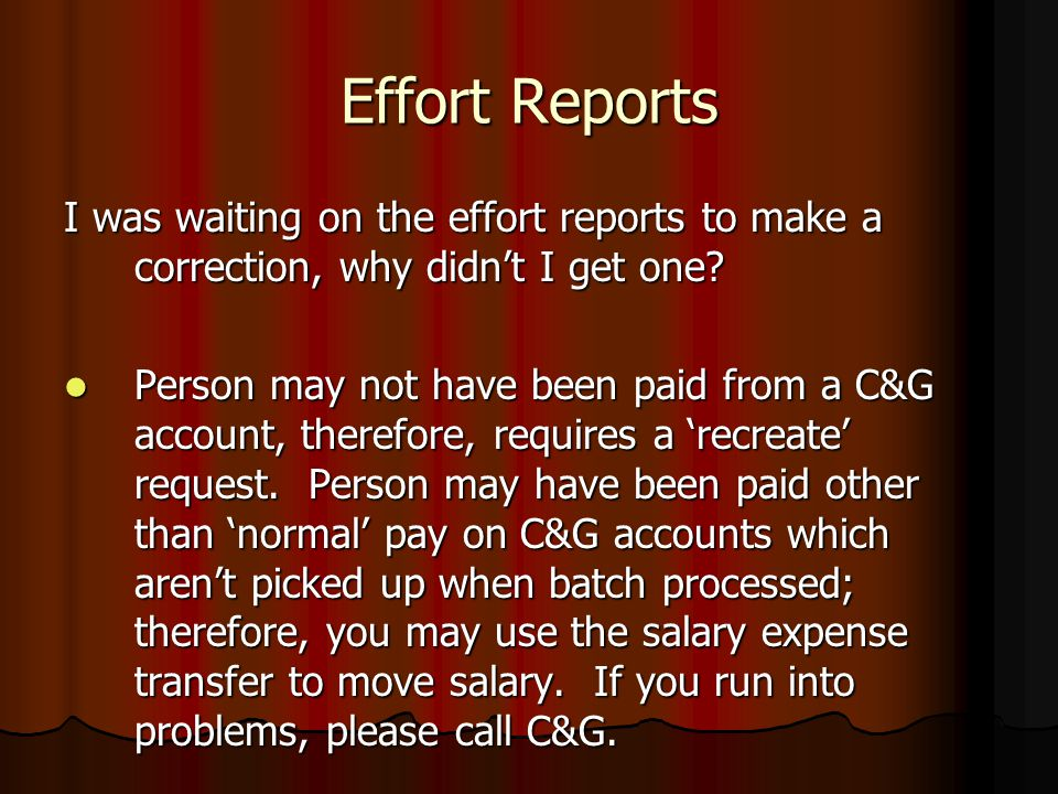 Effort Reports I was waiting on the effort reports to make a correction, why didn't I get one.