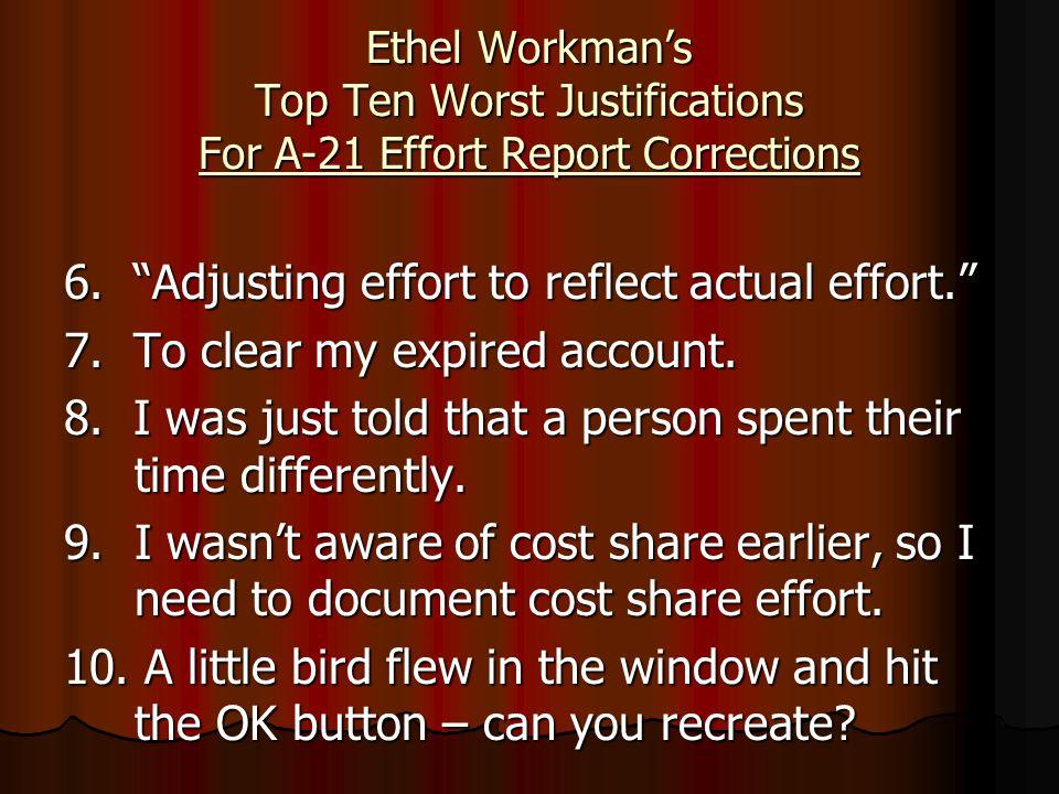 Ethel Workman's Top Ten Worst Justifications For A-21 Effort Report Corrections 6.