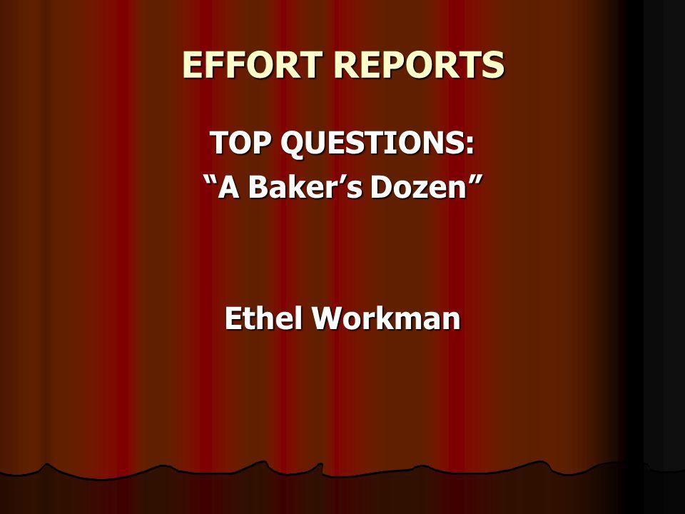 "EFFORT REPORTS TOP QUESTIONS: ""A Baker's Dozen"" Ethel Workman"