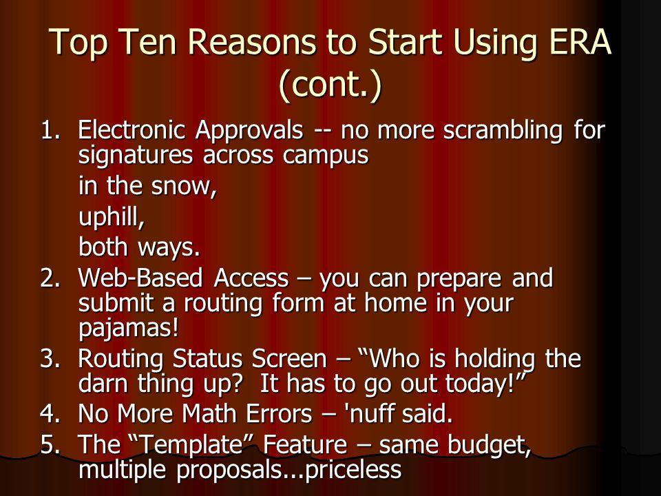 Top Ten Reasons to Start Using ERA (cont.) 1.