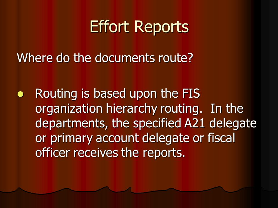 Effort Reports Where do the documents route.