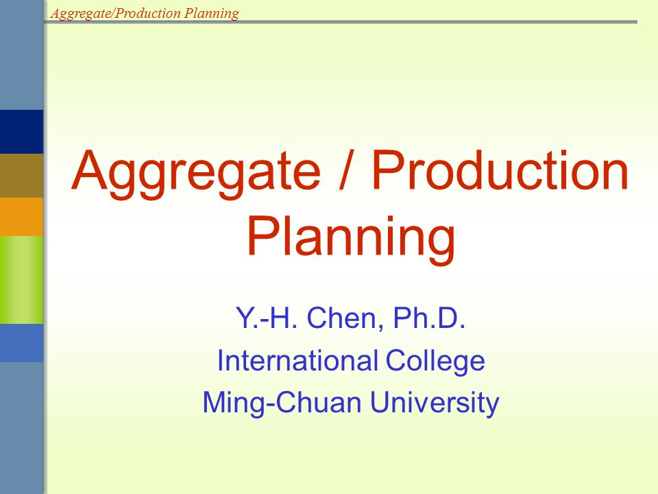 Aggregate/Production Planning Aggregate Planning Strategies