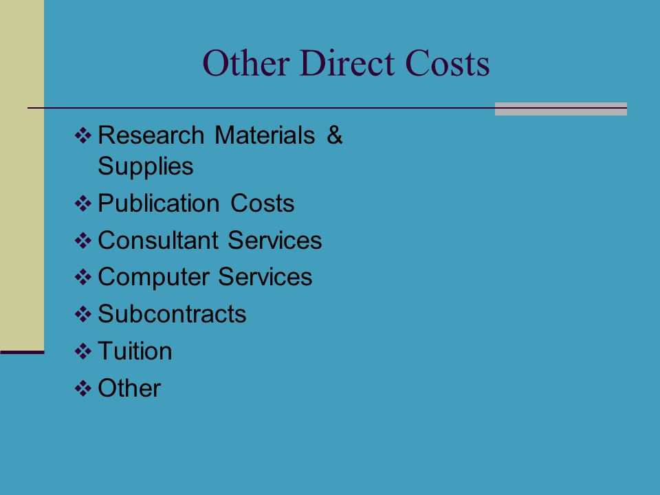 Other Direct Costs  Research Materials & Supplies  Publication Costs  Consultant Services  Computer Services  Subcontracts  Tuition  Other