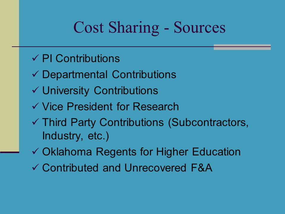 Cost Sharing - Sources PI Contributions Departmental Contributions University Contributions Vice President for Research Third Party Contributions (Sub