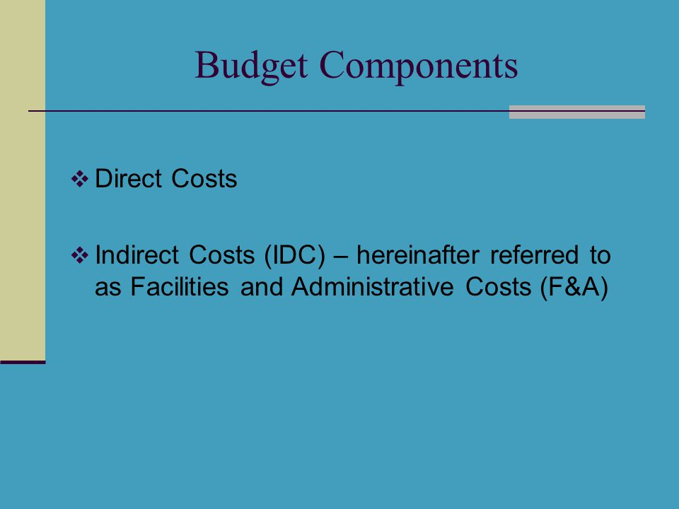 Direct Costs Expenses identified specifically with a particular sponsored project, instructional activity, creative or artistic pursuit, or other institutional activity Expenses that can be assigned to a particular sponsored project with a high degree of accuracy Must be allowable, allocable, reasonable & necessary for the program, given consistent treatment and conform to sponsor limitations