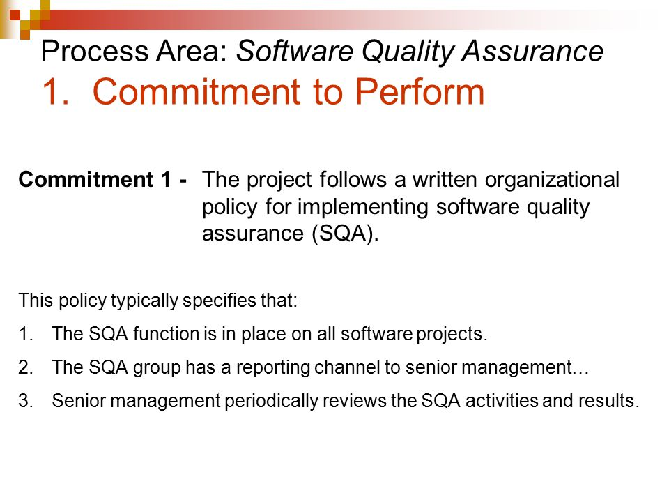 Process Area: Software Quality Assurance 1.