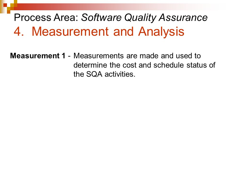 Process Area: Software Quality Assurance 4.