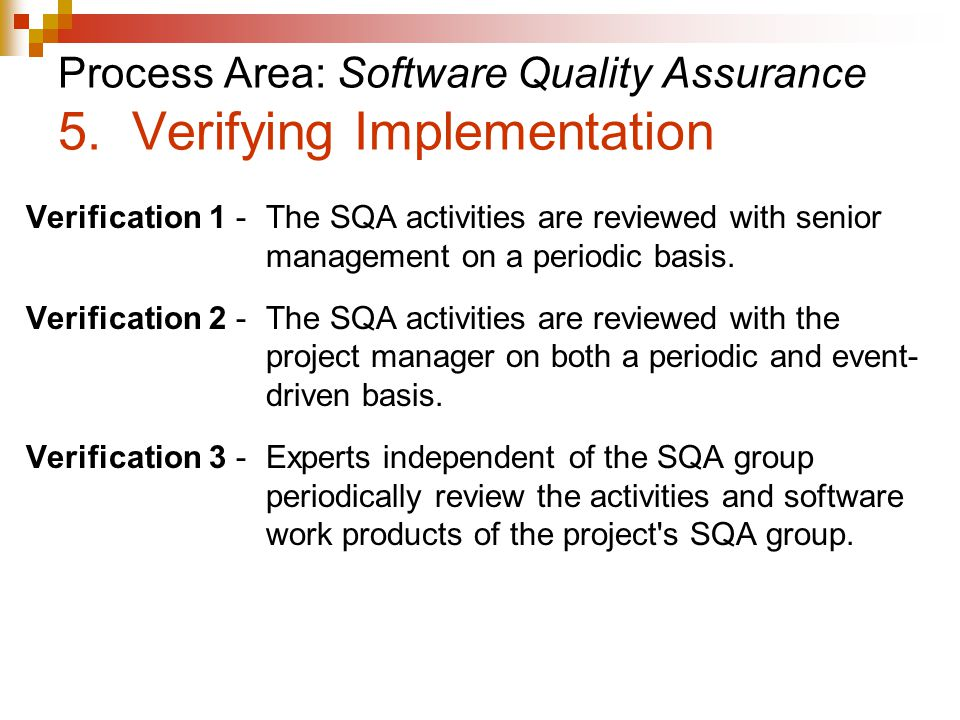 Process Area: Software Quality Assurance 5.
