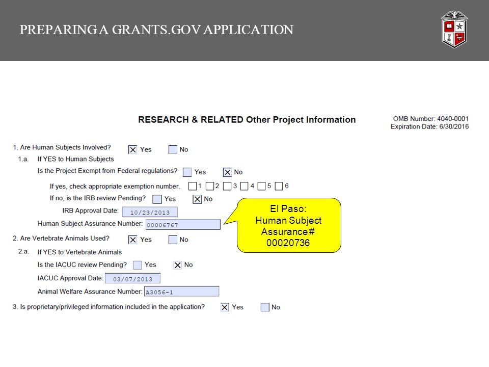 PREPARING A GRANTS.GOV APPLICATION El Paso: Human Subject Assurance # 00020736