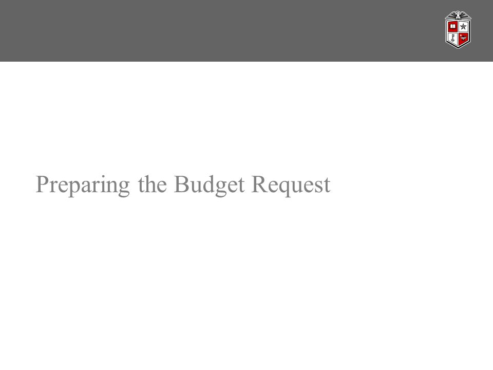 PREPARING THE BUDGET REQUEST Preparing the Grant Budget  What is a grant budget.