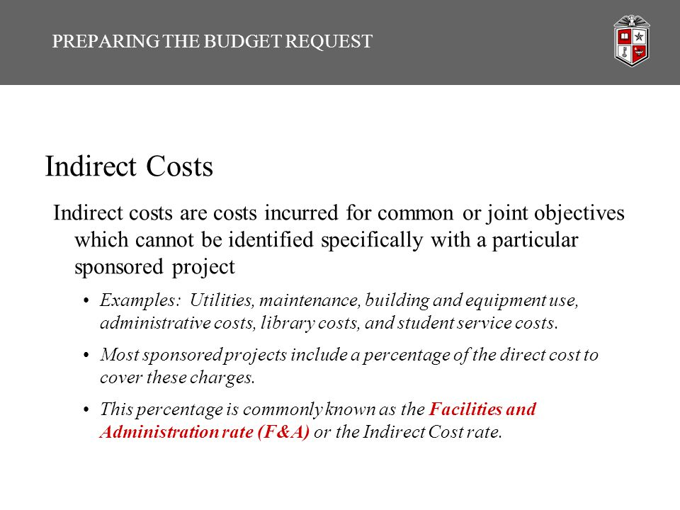 Indirect Costs Indirect costs are costs incurred for common or joint objectives which cannot be identified specifically with a particular sponsored pr