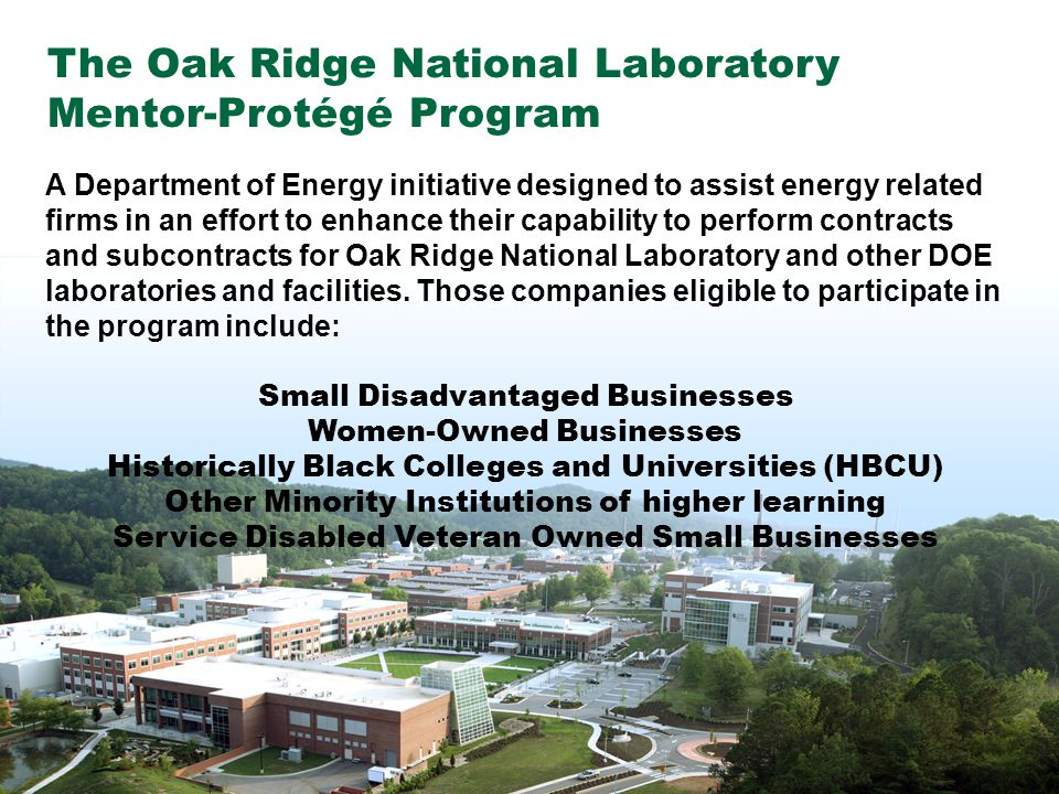 6Managed by UT-Battelle for the Department of Energy A Department of Energy initiative designed to assist energy related firms in an effort to enhance