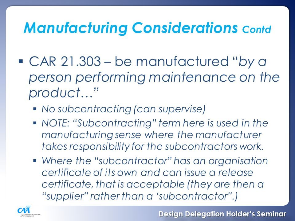 Manufacturing Considerations Contd  How to approved existing equipment (where origin unknown).