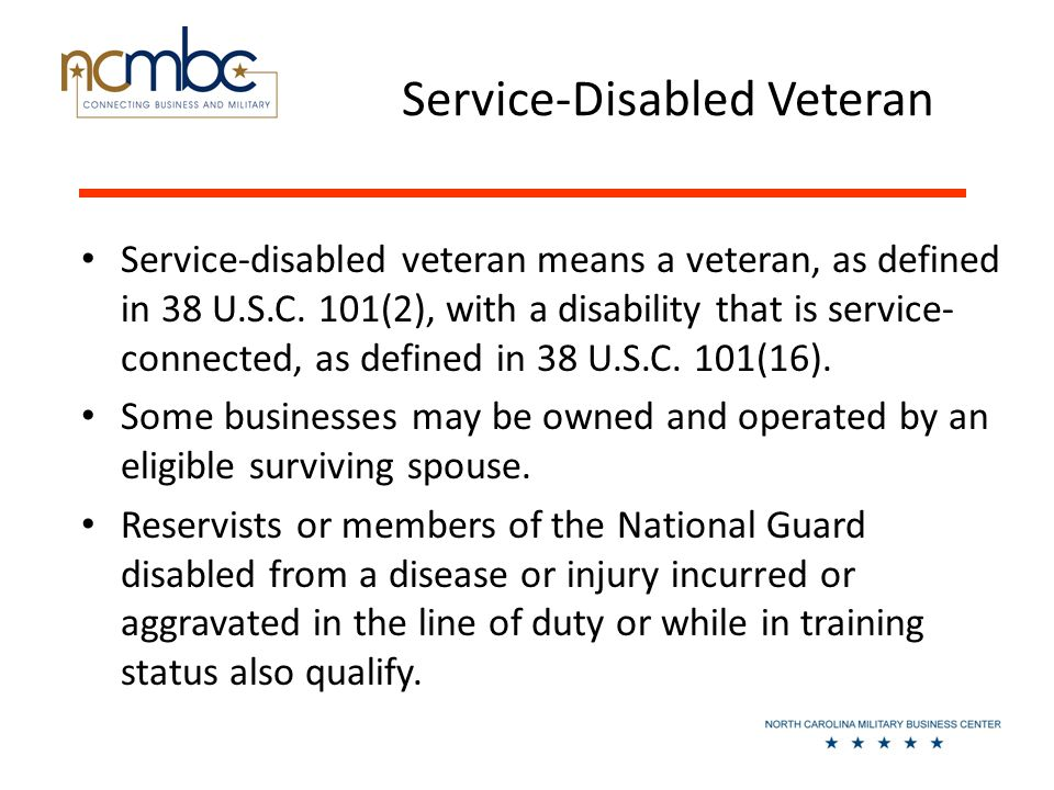 Service-Disabled Veteran Service-disabled veteran means a veteran, as defined in 38 U.S.C.