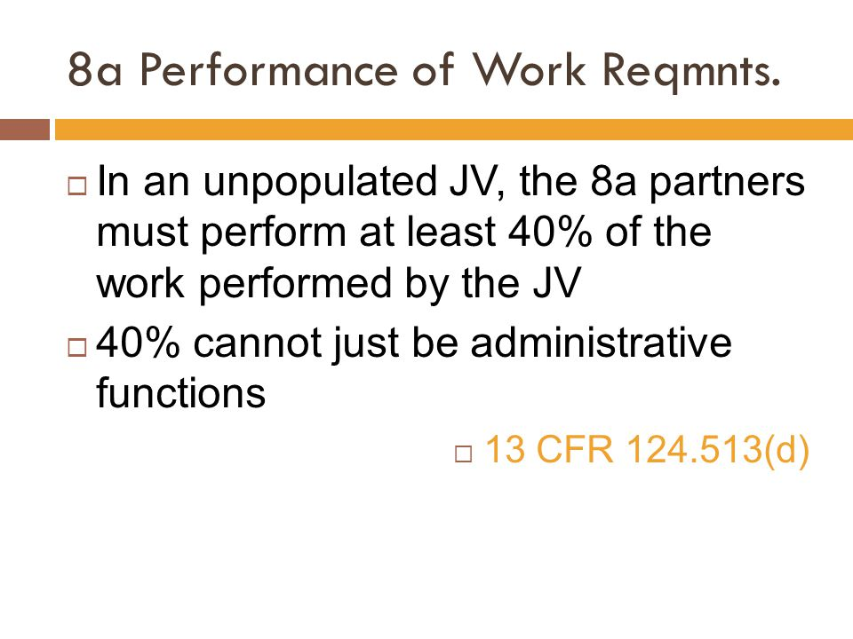 8a Performance of Work Reqmnts.