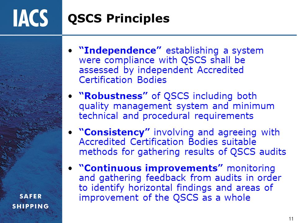 "11 QSCS Principles ""Independence"" establishing a system were compliance with QSCS shall be assessed by independent Accredited Certification Bodies ""Ro"
