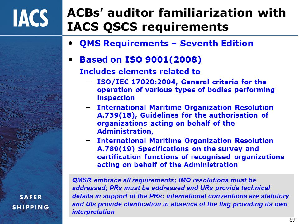 59 QMS Requirements – Seventh Edition Based on ISO 9001(2008) Includes elements related to – ISO/IEC 17020:2004, General criteria for the operation of