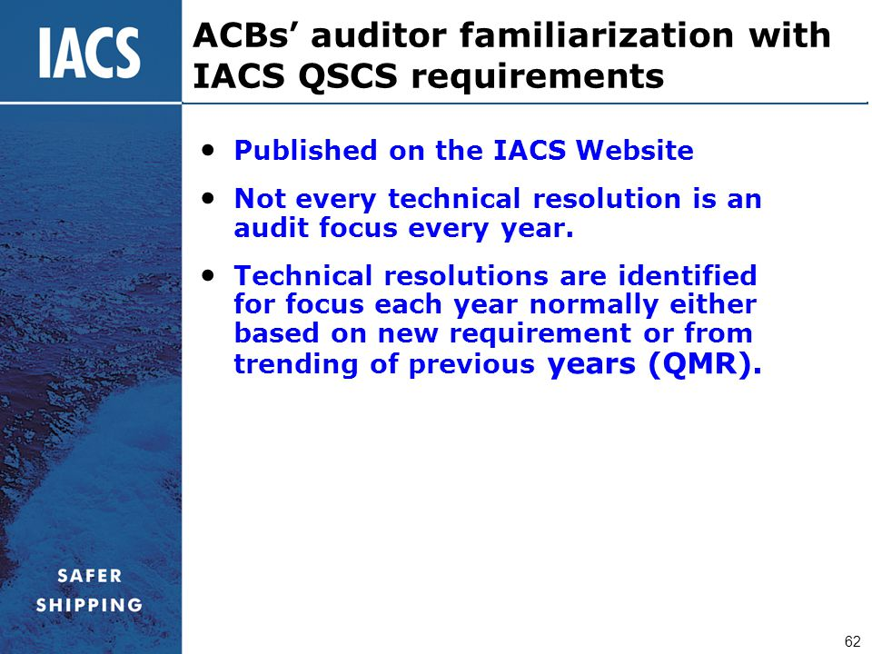 62 Published on the IACS Website Not every technical resolution is an audit focus every year. Technical resolutions are identified for focus each year