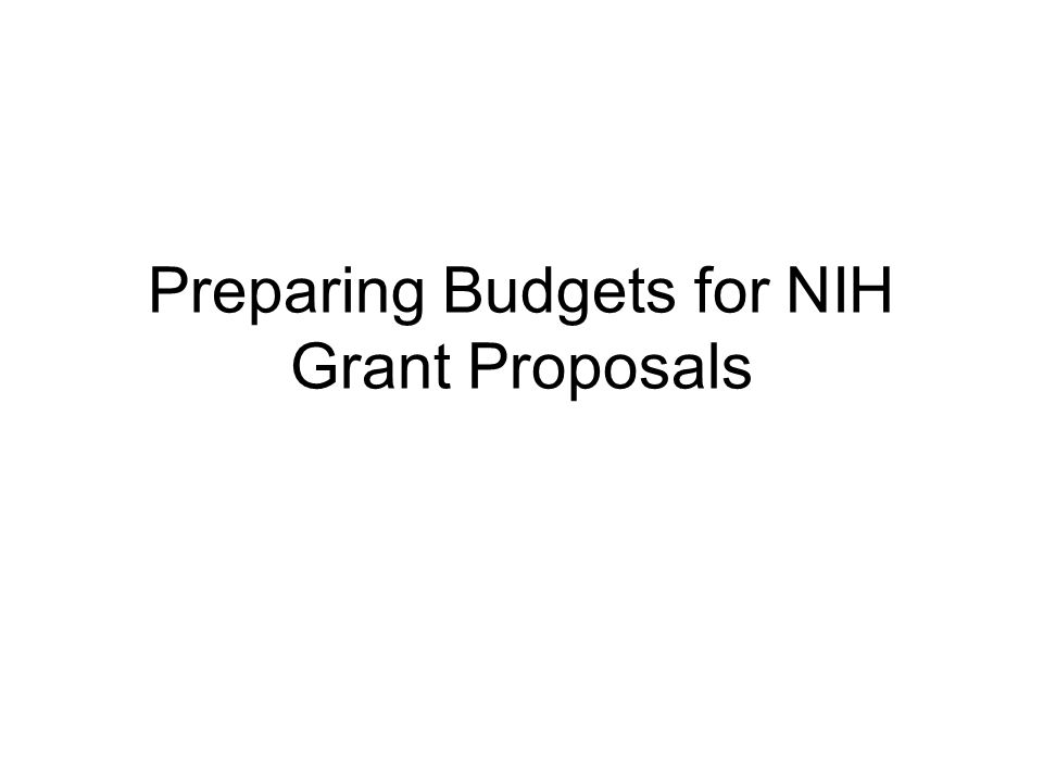 Preparing Budgets for NIH Grant Proposals