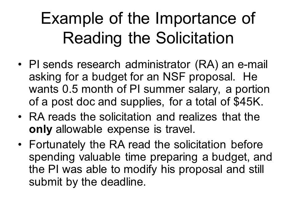 Example of the Importance of Reading the Solicitation PI sends research administrator (RA) an e-mail asking for a budget for an NSF proposal.