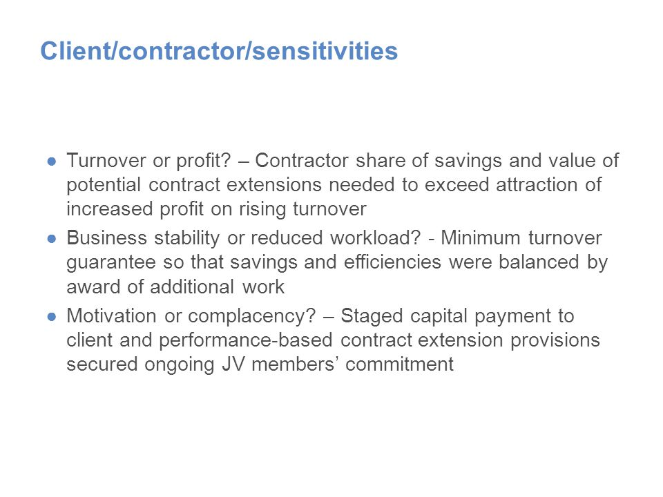 Client/contractor/sensitivities ●Turnover or profit.